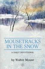 Mousetracks In The Snow by Walter Mouse